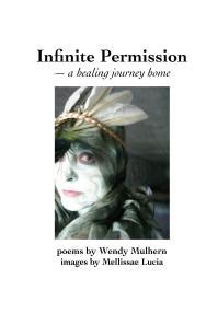 Collaboration with Wendy Mulhern on the new book Infinite Permission-a healing journey home